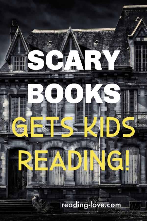 Scary Books Can Get Kids To Read More Reading Love