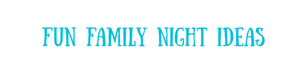 family fun night ideas